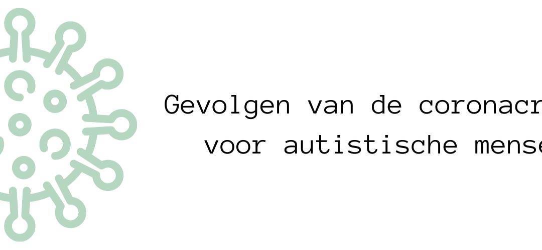 Versoepelingen maatregelen – Anne van de Beek blogt over wat dit betekent voor mensen met autisme